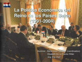 La Pol tica Econ mica del Reino de los Pa ses Bajos 1991-2004