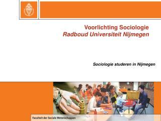 Voorlichting Sociologie Radboud Universiteit Nijmegen