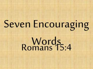 Seven Encouraging Words
