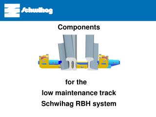 Components for the low-maintenance switch