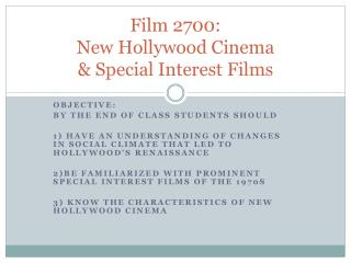 Film 2700:  New Hollywood Cinema  Special Interest Films