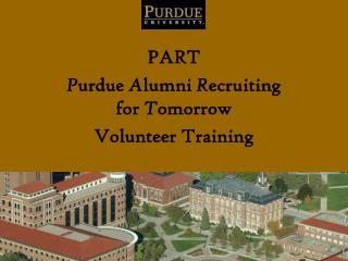 PART  Purdue Alumni Recruiting for Tomorrow Volunteer Training