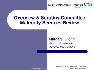 Overview  Scrutiny Committee  Maternity Services Review