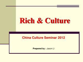 Rich  Culture