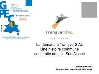 La d marche TransverS AL Une histoire commune construite dans le Sud Alsace