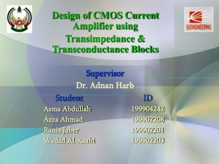 Supervisor    Dr. Adnan Harb Student   ID Asma Abdullah   199904242 Azza Ahmad   199902208 Rania Jaber   199902201 Wedad