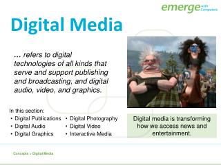 refers to digital technologies of all kinds that serve and support publishing and broadcasting, and digital audio, vid