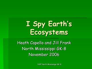 I Spy Earth s Ecosystems