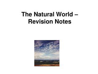 The Natural World   Revision Notes