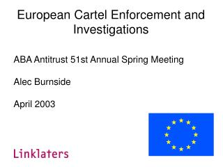 European Cartel Enforcement and Investigations