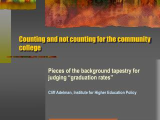 Counting and not counting for the community college