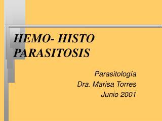 HEMO- HISTO PARASITOSIS