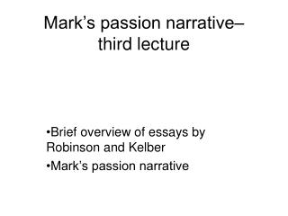 Mark s passion narrative  third lecture