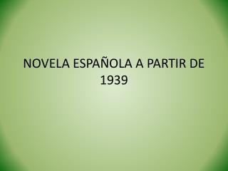 NOVELA ESPA OLA A PARTIR DE 1939