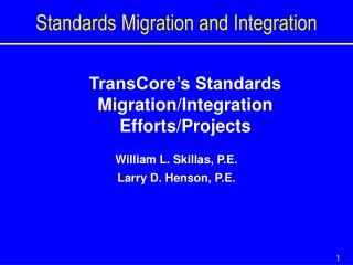 Standards Migration and Integration