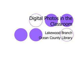 Digital Photos in the Classroom