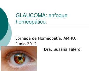 GLAUCOMA: enfoque homeop tico.