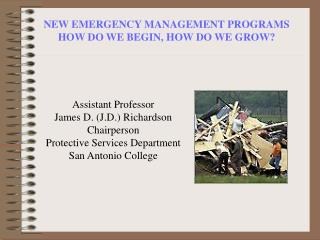 NEW EMERGENCY MANAGEMENT PROGRAMS HOW DO WE BEGIN, HOW DO WE GROW