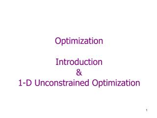 Optimization  Introduction  1-D Unconstrained Optimization