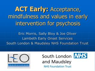 ACT Early: Acceptance, mindfulness and values in early intervention for psychosis