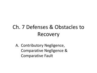 Ch. 7 Defenses  Obstacles to Recovery
