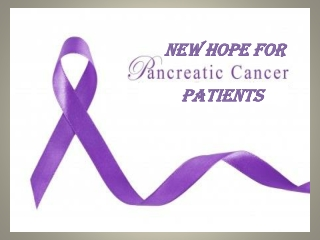 New hope for pancreatic cancer patient