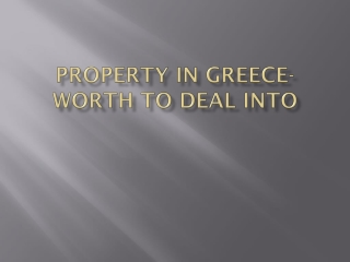 Property In Greece-Worth To Deal Into