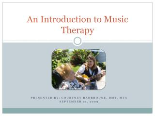 An Introduction to Music Therapy