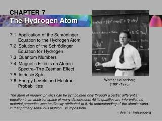 7.1  Application of the Schr dinger Equation to the Hydrogen Atom 7.2  Solution of the Schr dinger Equation for Hydrogen