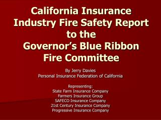 California Insurance Industry Fire Safety Report to the Governor s Blue Ribbon  Fire Committee