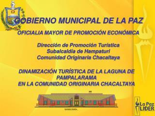 DINAMIZACI N TUR STICA DE LA LAGUNA DE PAMPALARAMA EN LA COMUNIDAD ORIGINARIA CHACALTAYA