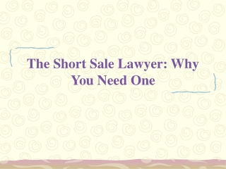 The Short Sale Lawyer- Why You Need One