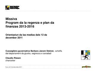 Missiva Program da la regenza e plan da finanzas 2013-2016  Orientaziun da las medias dals 12 da december 2011