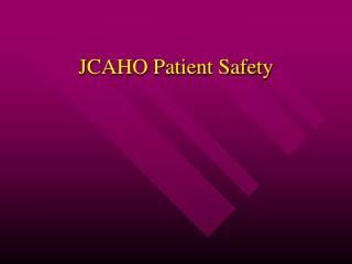 JCAHO Patient Safety