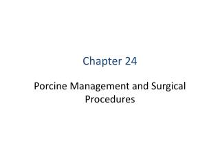 Porcine Management and Surgical Procedures