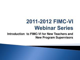 2011-2012 FIMC-VI Webinar Series