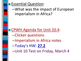Essential Question: What was the impact of European imperialism in Africa   CPWH Agenda for Unit 10.4: Clicker questions