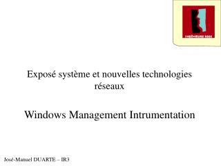Expos  syst me et nouvelles technologies r seaux  Windows Management Intrumentation