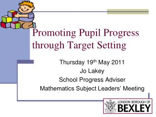 Promoting Pupil Progress through Target Setting