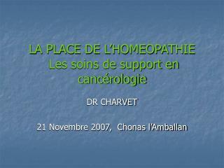 LA PLACE DE L HOMEOPATHIE  Les soins de support en canc rologie