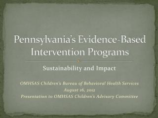 Pennsylvania s Evidence-Based Intervention Programs