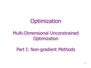 Optimization  Multi-Dimensional Unconstrained Optimization  Part I: Non-gradient Methods