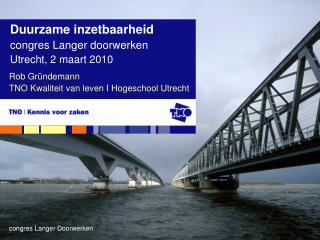 Rob Gr ndemann TNO Kwaliteit van leven I Hogeschool Utrecht