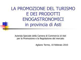 LA PROMOZIONE DEL TURISMO E DEI PRODOTTI ENOGASTRONOMICI in provincia di Asti