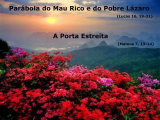 Par bola do Mau Rico e do Pobre L zaro  Lucas 16, 19-31