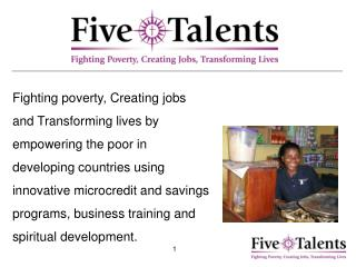 Fighting poverty, Creating jobs and Transforming lives by empowering the poor in developing countries using innovative m