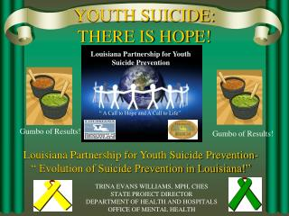 YOUTH SUICIDE:  THERE IS HOPE