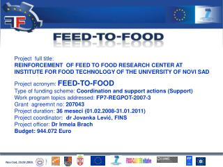 Project  full title:  REINFORCEMENT  OF FEED TO FOOD RESEARCH CENTER AT INSTITUTE FOR FOOD TECHNOLOGY OF THE UNIVERSITY
