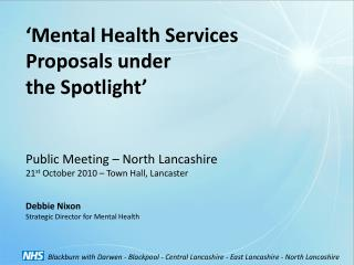 Mental Health Services  Proposals under  the Spotlight