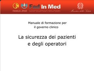 Manuale di formazione per  il governo clinico  La sicurezza dei pazienti  e degli operatori